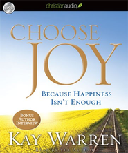 Choose Joy: Because Happiness Isn't Enough - Unabridged Audiobook  [Download] -     By: Kay Warren