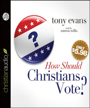 How Should Christians Vote? - Unabridged Audiobook  [Download] -     By: Tony Evans