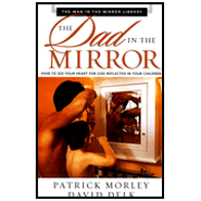 The Dad in the Mirror: How to See Your Heart for God Reflected in Your Children Audiobook  [Download] -              Narrated By: Maurice England                   By: Patrick Morley, David Delk