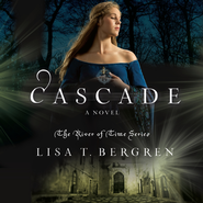 Cascade: A Novel - Unabridged Audiobook  [Download] -              Narrated By: Pam Turlow                   By: Lisa T. Bergren