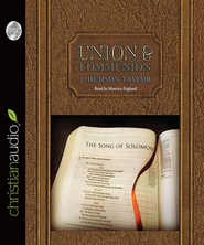 Union and Communion: Thoughts on the Song of Solomon - Unabridged Audiobook  [Download] -     By: James Hudson Taylor