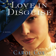 Love in Disguise - Unabridged Audiobook  [Download] -              Narrated By: Jaimee Draper                   By: Carol Cox