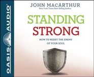 Standing Strong: How to Resist the Enemy of Your Soul - Unabridged Audiobook  [Download] -              Narrated By: Maurice England                   By: John MacArthur