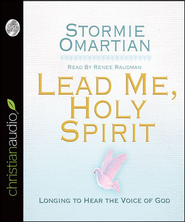 Lead Me, Holy Spirit: Longing to Hear the Voice of God - Unabridged Audiobook  [Download] -              Narrated By: Renee Raudman                   By: Stormie Omartian