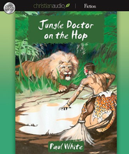 Jungle Doctor on the Hop - Unabridged Audiobook  [Download] -     Narrated By: Paul Michael     By: Paul White