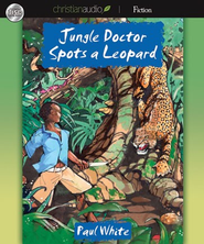 Jungle Doctor Spots a Leopard - Unabridged Audiobook  [Download] -     Narrated By: Paul Michael     By: Paul White
