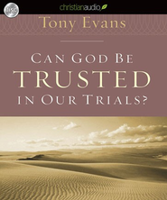 Can God Be Trusted in Our Trials? - Unabridged Audiobook  [Download] -     Narrated By: Mirron Willis     By: Tony Evans
