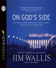 On God's Side: What Religion Forgets and Politics Hasn't Learned about Serving the Common Good - Unabridged Audiobook  [Download] -     By: Jim Wallis