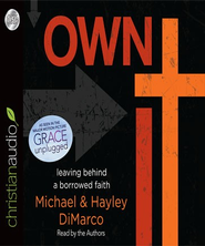 Own It: Leaving Behind a Borrowed Faith- abridged Audiobook  [Download] -     Narrated By: Hayley DiMarco     By: Hayley DiMarco, Michael DiMarco