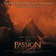 Themes from the Passion (Special Radio Re-Mix)  [Music Download] -     By: John Debney, Mel Gibson, James L. Venable