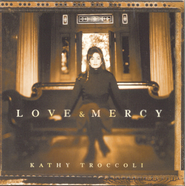 Love And Mercy  [Music Download] -              By: Kathy Troccoli