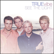 See The Light  [Music Download] -     By: TRUEvibe