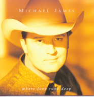 Where Love Runs Deep  [Music Download] -     By: Michael James
