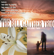 I Believe In A Hill Called Mt. Calvary  [Music Download] -     By: The Bill Gaither Trio