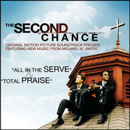 The Second Chance Original Motion Picture Soundtrack Preview  [Music Download] -     By: Michael W. Smith
