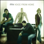 Voice From Home  [Music Download] -     By: FFH