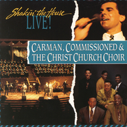 Shakin' The House Live  [Music Download] -     By: Carman, The Christ Church Choir