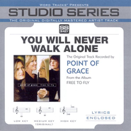 You Will Never Walk Alone - Medium key performance track w/o background vocals [Original Key]  [Music Download] -     By: Point of Grace