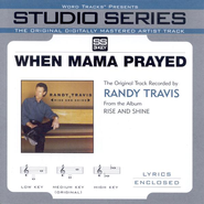 When Mama Prayed - Medium performance track w/o background vocals  [Music Download] -     By: Randy Travis
