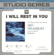 I WIll Rest In You - Medium key performance track w/ background vocals [Original Key]  [Music Download] -     By: Jaci Velasquez