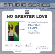 No Greater Love - Medium key performance track w/o background vocals [Original key]  [Music Download] -     By: Rachael Lampa