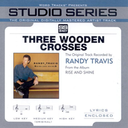 Three Wooden Crosses - Medium key performance track w/ background vocals [Original Key]  [Music Download] -     By: Randy Travis
