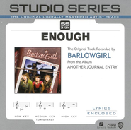 Enough - Medium key performance track w/out background vocals  [Music Download] -     By: BarlowGirl