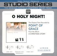 O Holy Night - Medium key performance track w/o background vocals [original key]  [Music Download] -     By: Point of Grace