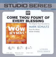 Come Thou Fount of Every Blessing (High Key without BGV's)  [Music Download] -     By: Mark Schultz