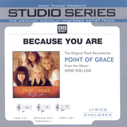 Because You Are - Original Key w/ Background Vocals  [Music Download] -     By: Point of Grace