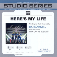 Here's My Life (LP Version)  [Music Download] -     By: BarlowGirl