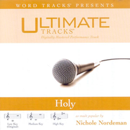 Holy - Medium key performance track w/o background vocals  [Music Download] -     By: Nichole Nordeman