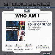 Who Am I? - Album Version  [Music Download] -     By: Point of Grace