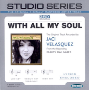 With All My Soul Original Key Performance Track w/ Background Vocals  [Music Download] -     By: Jaci Velasquez