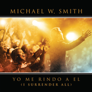 Yo Me Rindo A El  [Music Download] -     By: Michael W. Smith