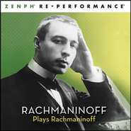 Rachmaninoff Plays Rachmaninoff - Zenph Re-performance  [Music Download] -              By: Sergei Rachmaninoff, Zenph Studios