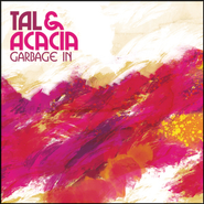 Garbage In  [Music Download] -     By: Tal & Acacia