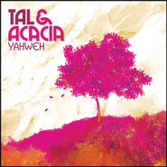 Yahweh  [Music Download] -     By: Tal & Acacia