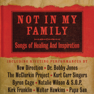 Not In My Family: Songs Of Healing And Inspiration  [Music Download] -     By: Various Artists