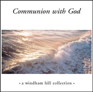 Communion With God  [Music Download] -     By: Various Artists