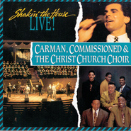 Shakin' The House Live  [Music Download] -     By: Carman, Commissioned & The Christ Church Choir