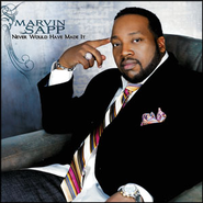 Never Would Have Made It - Single Version  [Music Download] -     By: Marvin Sapp