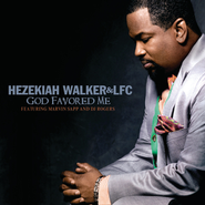 God Favored Me  [Music Download] -     By: Hezekiah Walker, The Love Fellowship Choir, Marvin Sapp