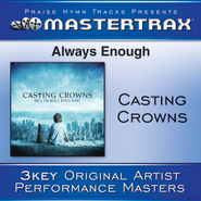 Always Enough - Low without background vocals  [Music Download] -     By: Casting Crowns