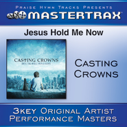Jesus, Hold Me Now - Original key with background vocals  [Music Download] -     By: Casting Crowns