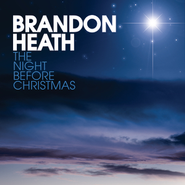 The Night Before Christmas  [Music Download] -     By: Brandon Heath