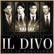 An Evening With Il Divo - Live in Barcelona  [Music Download] -     By: Il Divo