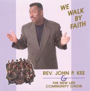 We Walk By Faith  [Music Download] -     By: John P. Kee, The New Life Community Choir