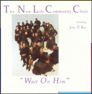 Wait On Him  [Music Download] -     By: John P. Kee, The New Life Community Choir