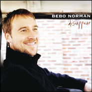 Disappear  [Music Download] -     By: Bebo Norman